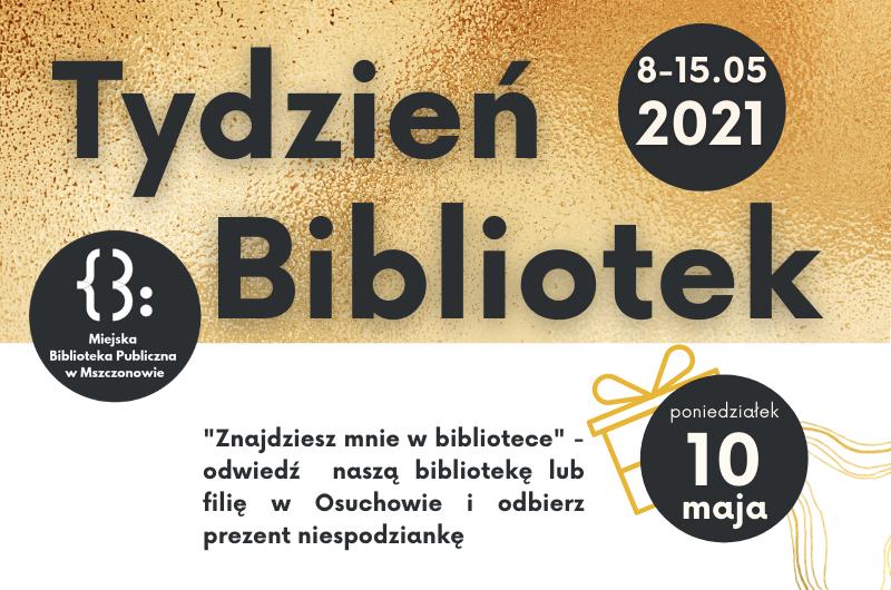 Tydzień Bibliotek 2021: Znajdziesz mnie w bibliotece